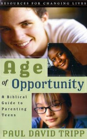 Age of Opportunity: A Biblical Guide to Parenting Teens av Paul David Tripp (Heftet)