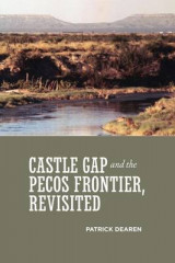 Omslag - Castle Gap and the Pecos Frontier, Revisited