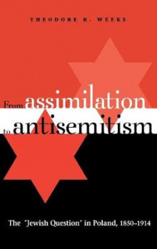 From Assimilation to Antisemitism av Theodore R. Weeks (Innbundet)