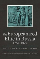 Omslag - The Europeanized Elite in Russia, 1762 1825