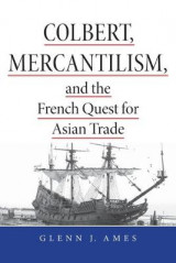 Omslag - Colbert, Mercantilism, and the French Quest for Asian Trade