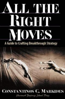 All the Right Moves av Constantinos C. Markides (Innbundet)
