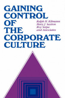 Gaining Control of the Corporate Culture av R.H. Kilman og etc. (Innbundet)