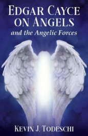 Edgar Cayce on Angels and the Angelic Forces av Kevin J. Todeschi (Heftet)