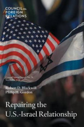 Repairing the U.S.-Israel Relationship av Ambassador Robert D Blackwill og Philip H Gordon (Heftet)