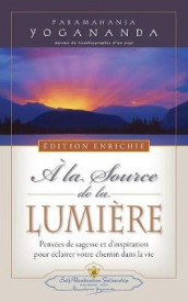 a la Source de la Lumiere Edition Enrichie (Where There Is Light - New Expanded Edition) av Paramahansa Yogananda (Heftet)