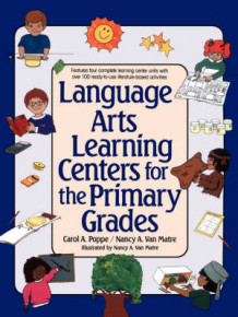 Language Arts Learning Center For The Primary Grades av Carol A. Poppe og Nancy A.Van Matre (Heftet)