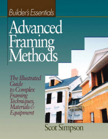 Builders Essentials: Advanced Framing Methods av Scot Simpson (Heftet)