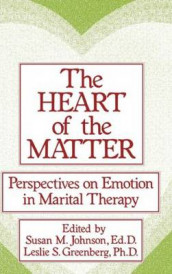 The Heart Of The Matter: Perspectives On Emotion In Marital av Leslie S. Greenberg og Susan M. Johnson (Innbundet)