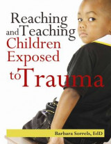 Omslag - Reaching and Teaching Children Exposed to Trama
