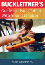 Omslag - Buckleitner's Guide to Using Tablets with Young Children Buckleitner's Guide to Using Tablets with Young Children