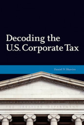 Decoding U.S. Corporate Tax av Daniel N. Shaviro (Heftet)