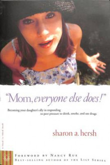Mom, Everyone Else Does! av Sharon A. Hersh (Heftet)
