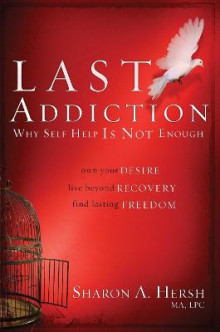 The Last Addiction av Sharon A. Hersh (Heftet)