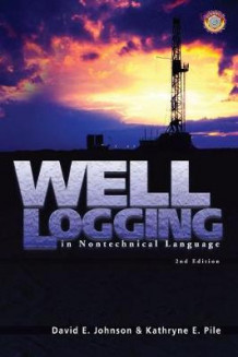 Well Logging in Nontechnical Language av David E. Johnson og Kathryne Pile (Innbundet)