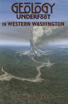 Geology Underfoot in Western Washington av Dave Tucker og David S Tucker (Heftet)