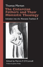 The Cistercian Fathers and Their Monastic Theology av Merton (Heftet)