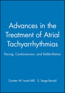 Advances in the Treatment of Atrial Tachyarrhythmias (Innbundet)