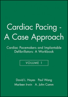 Cardiac Pacemakers and Implantable Defribrillators: A Case Approach v. 1 av David L. Hayes, Paul Wang, Marleen Irwin og A. John Camm (Heftet)