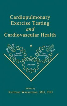 Cardiopulmonary Exercise Testing and Cardiovascular Health (Innbundet)