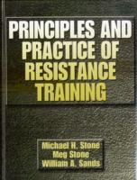 Principles and Practice of Resistance Training av Michael Stone, Margaret Stone og William A. Sands (Innbundet)