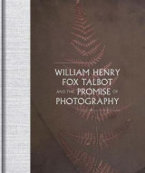 Omslag - William Henry Fox Talbot and the Promise of Photography