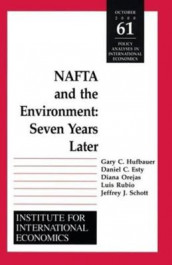 NAFTA and the Environnment - Seven Years Later av Daniel Esty, Gary Clyde Hufbauer, Diana Orejas, Luis Rubio, Jeffrey J. Schott og Jeffrey Schott (Heftet)