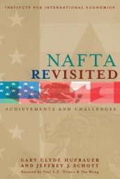 NAFTA Revisited - Achievements and Challenges av Paul L. E. Grieco, Gary Clyde Hufbauer, Jeffrey Schott og Yee Wong (Heftet)