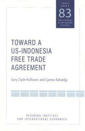 Toward a US-Indonesia Free Trade Agreement av Gary Clyde Hufbauer og Sjamsu Rahardja (Heftet)
