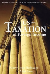 US Taxation of Foreign Income av Ariel Assa og Gary Clyde Hufbauer (Heftet)