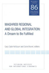 Maghreb Regional and Global Integration - A Dream to Be Fulfilled av Claire Brunel og Gary Clyde Hufbauer (Heftet)