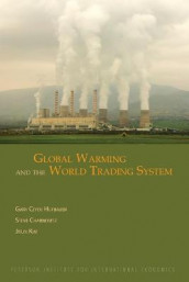 Global Warming and the World Trading System av Steve Charnovitz, Gary Clyde Hufbauer og Jisun Kim (Heftet)