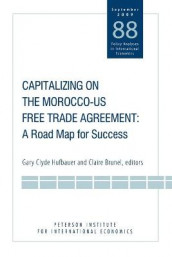 Capitalizing on the Morocco-US Free Trade Agreem - A Road Map for Success av Claire Brunel og Gary Clyde Hufbauer (Heftet)