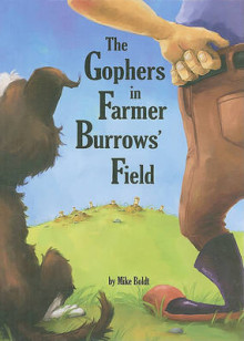 The Gophers in Farmer Burrows' Field av Mike Boldt (Innbundet)