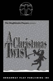 A Christmas Twist: The Illegitimate Players Presents av Doug Armstrong, Keith Cooper, Maureen Morley og Tom Willmorth (Heftet)