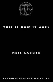 This Is How It Goes av Neil LaBute (Heftet)