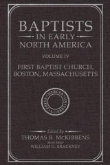 Omslag - Baptists in Early North America-First Baptist Church, Boston, Massachusetts, Volume IV