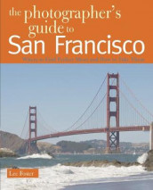 The Photographer's Guide to San Francisco av Lee Foster (Heftet)