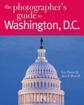 The Photographer's Guide to Washington, D.C. av Lee Foster og Ann F. Purcell (Heftet)