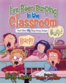 I've Been Burping in the Classroom av Bruce Lansky (Innbundet)