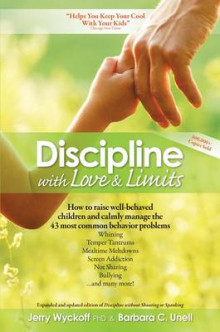 Discipline with Love and Limits av Jerry Wyckoff og Barbara C. Unell (Heftet)