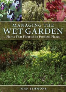 Managing the Wet Garden av John Simmons (Innbundet)