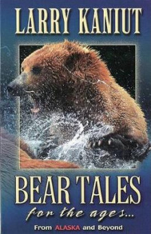 Bear Tales for the Ages... av Larry Kaniut (Heftet)
