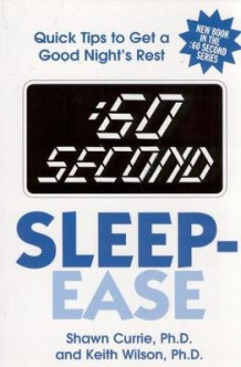 :60 Second Sleep-Ease av Shawn Currie og Keith Wilson (Heftet)