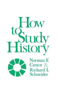 How to Study History av Norman F. Cantor og Richard I. Schneider (Heftet)