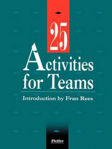 25 Activities for Teams av Fran Rees (Heftet)
