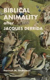 Biblical Animality after Jacques Derrida av Hannah Strommen (Innbundet)