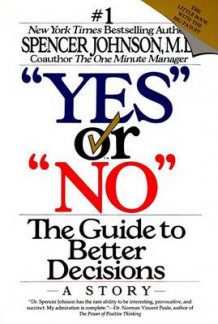 """Yes"" or ""No"": the Guide to Better Decisions av Spencer Johnson (Heftet)"