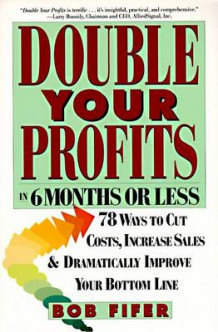 Double Your Profits in Six Months or Less av Bob Fifer (Heftet)
