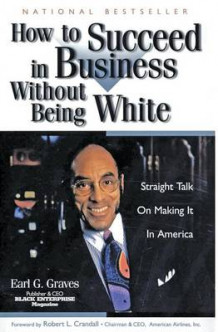 How to Succeed in Business Without Being White av Earl G. Graves (Heftet)